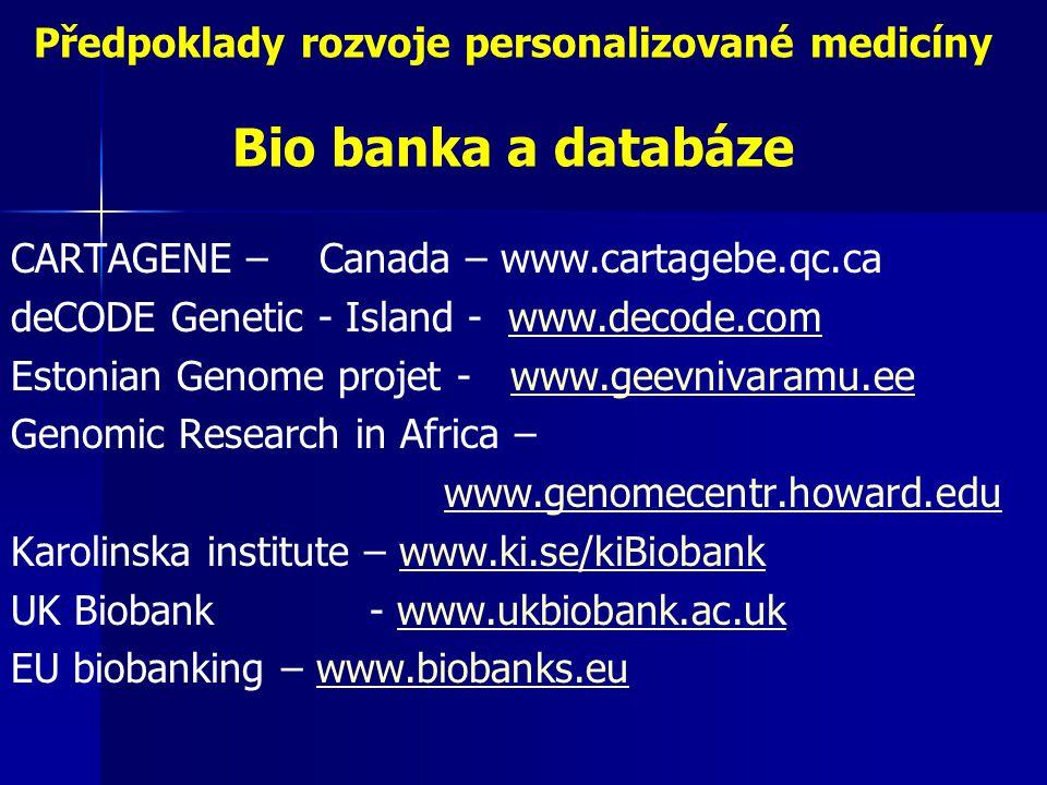 Předpoklady rozvoje personalizované medicíny Bio banka a databáze