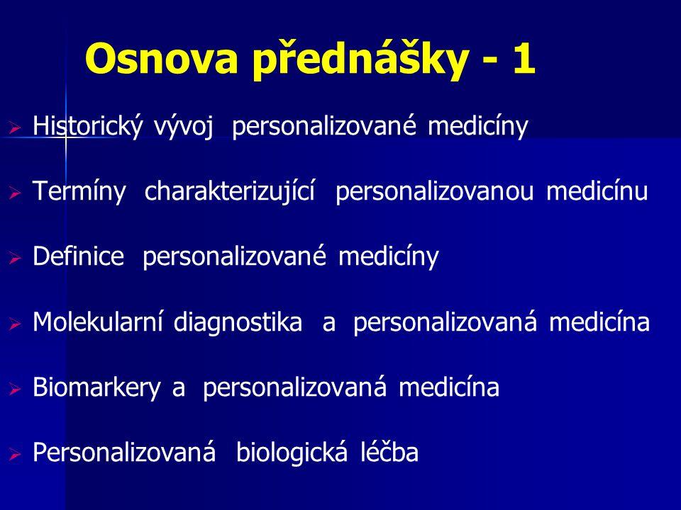 Osnova přednášky - 1 Historický vývoj personalizované medicíny