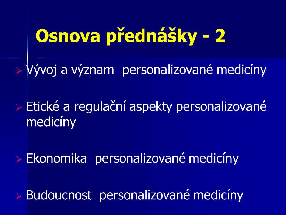 Osnova přednášky - 2 Vývoj a význam personalizované medicíny