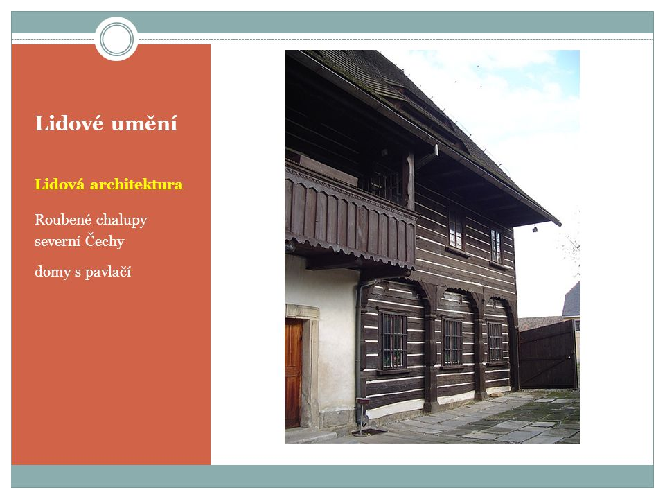Lidové umění Lidová architektura Roubené chalupy severní Čechy