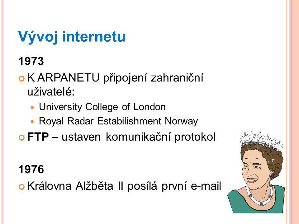 Vývoj internetu 1973 K ARPANETU připojení zahraniční uživatelé: