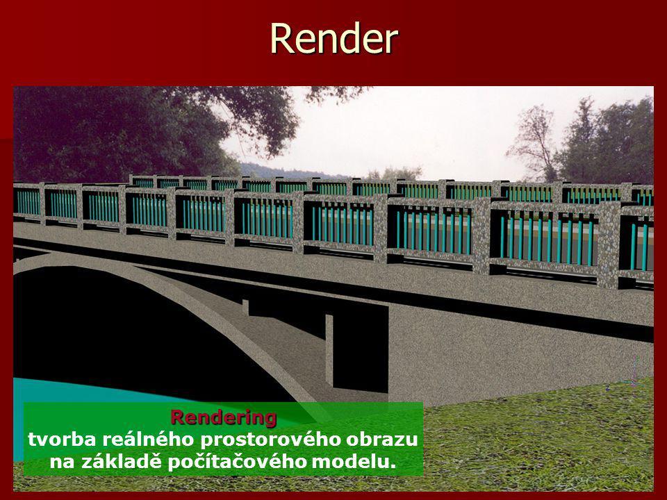 Render Rendering tvorba reálného prostorového obrazu na základě počítačového modelu.