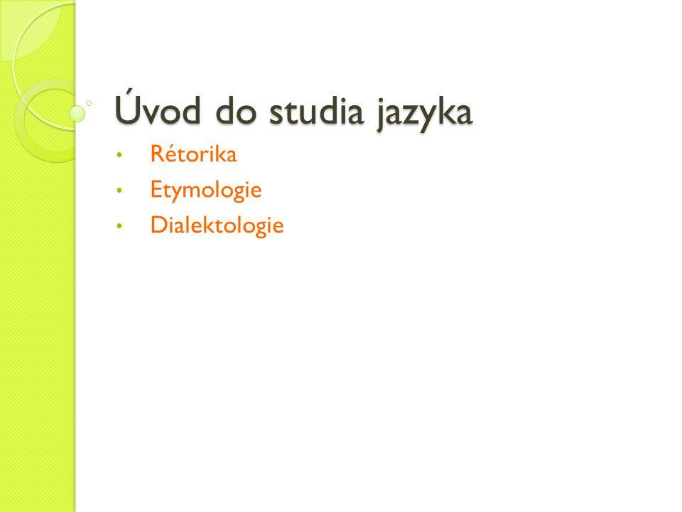 Rétorika Etymologie Dialektologie