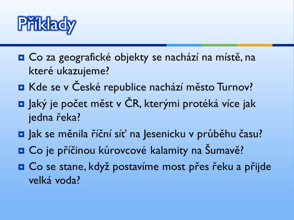 Příklady Co za geografické objekty se nachází na místě, na které ukazujeme Kde se v České republice nachází město Turnov