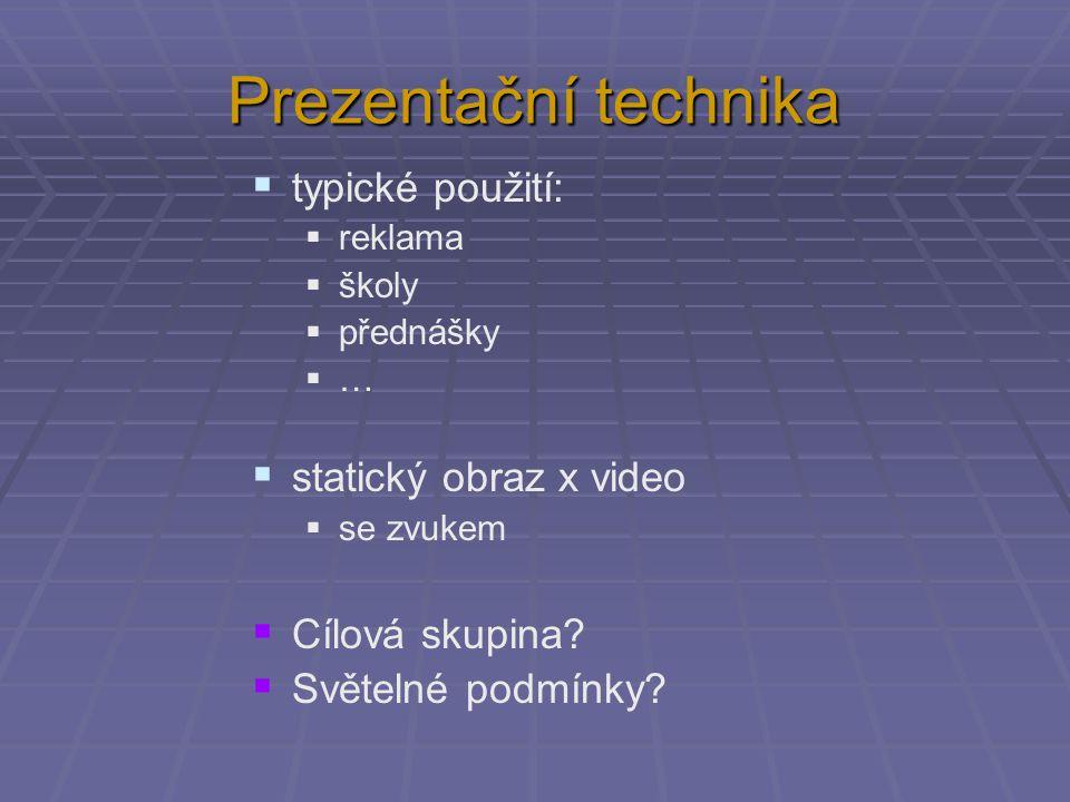 Prezentační technika typické použití: statický obraz x video