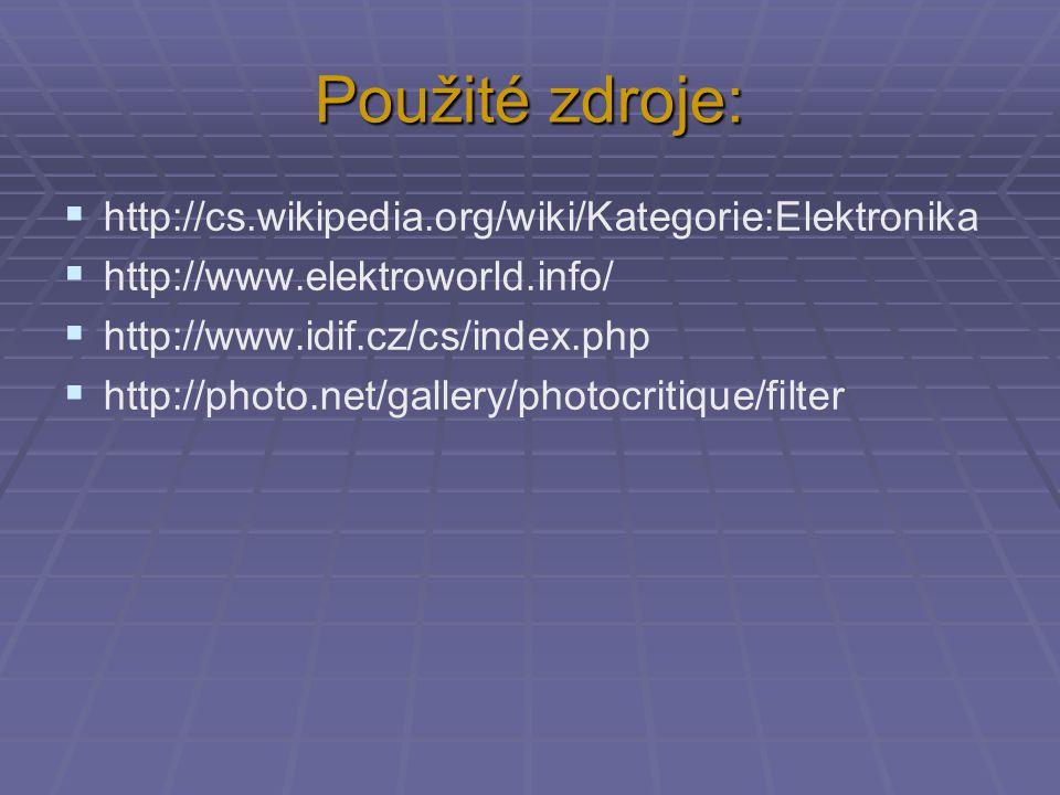 Použité zdroje: http://cs.wikipedia.org/wiki/Kategorie:Elektronika