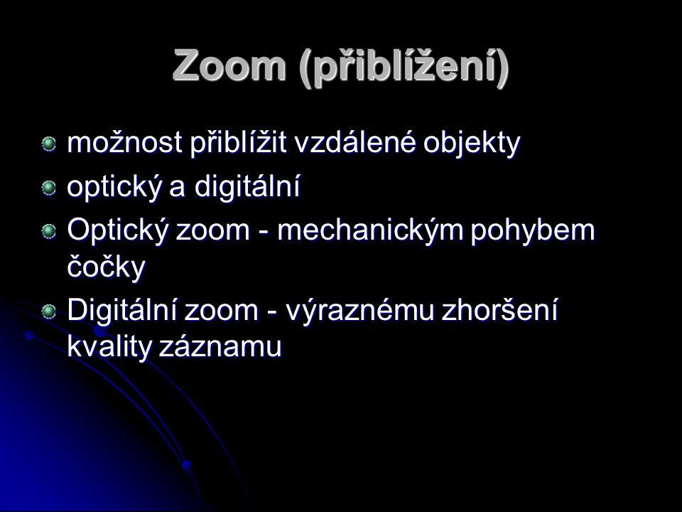 Zoom (přiblížení) možnost přiblížit vzdálené objekty
