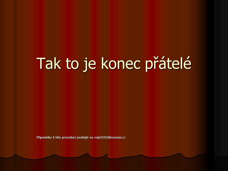 Připomínky k této prezentaci posílejte na vopi33333@seznam.cz