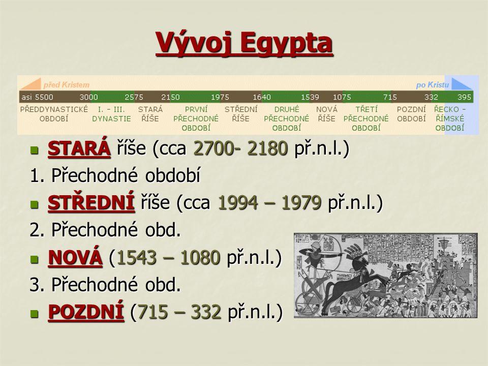 Vývoj Egypta Říše: STARÁ říše (cca 2700- 2180 př.n.l.)