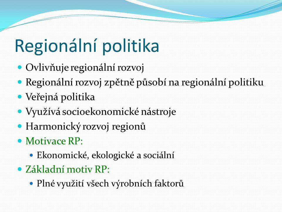 Regionální politika Ovlivňuje regionální rozvoj