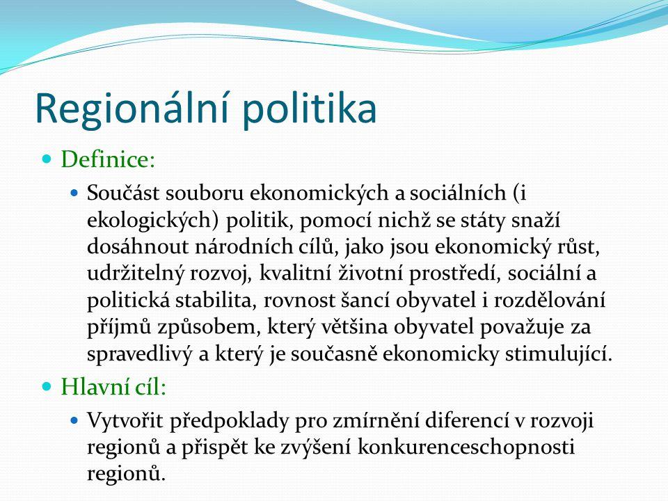 Regionální politika Definice: Hlavní cíl: