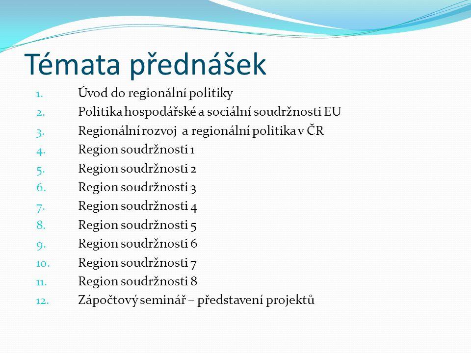 Témata přednášek Úvod do regionální politiky