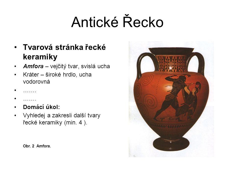 Antické Řecko Tvarová stránka řecké keramiky