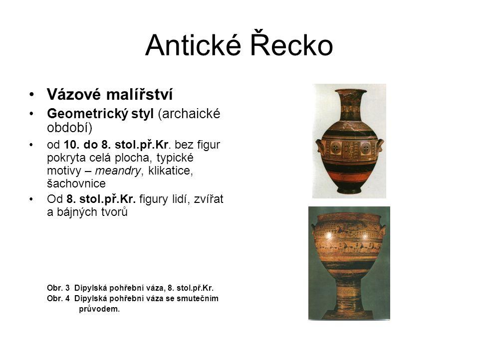 Antické Řecko Vázové malířství Geometrický styl (archaické období)