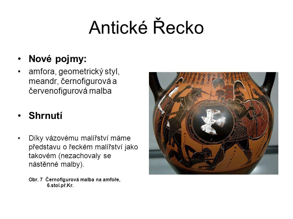 Antické Řecko Nové pojmy: Shrnutí