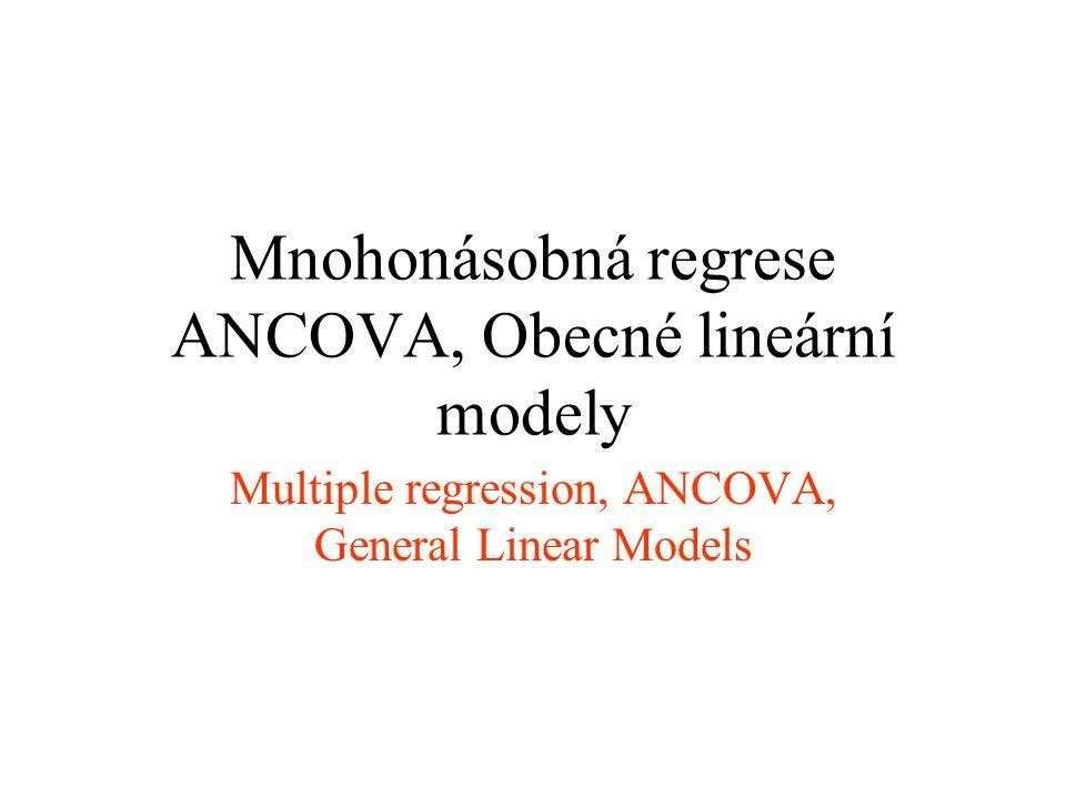 Mnohonásobná regrese ANCOVA, Obecné lineární modely