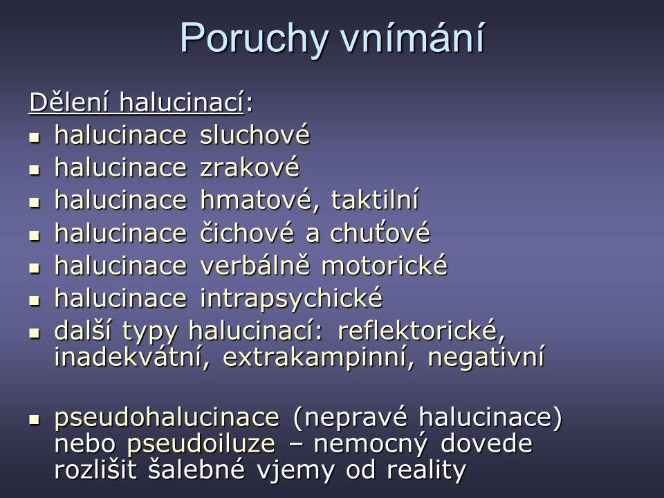Poruchy vnímání Dělení halucinací: halucinace sluchové