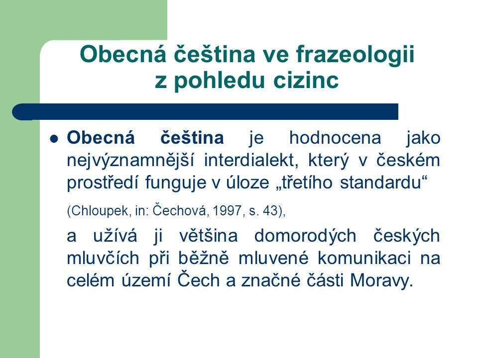 Obecná čeština ve frazeologii z pohledu cizinc