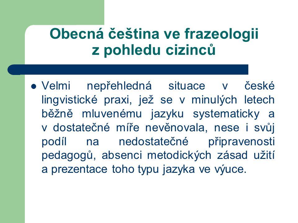 Obecná čeština ve frazeologii z pohledu cizinců