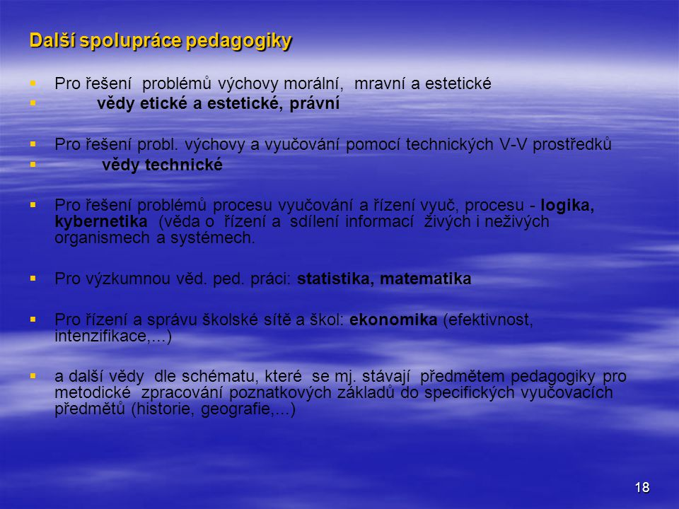 Další spolupráce pedagogiky