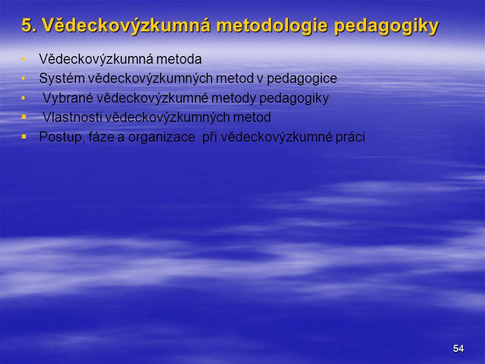 5. Vědeckovýzkumná metodologie pedagogiky