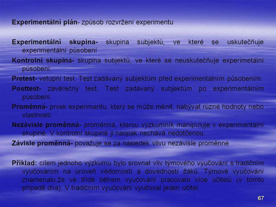Experimentální plán- způsob rozvržení experimentu