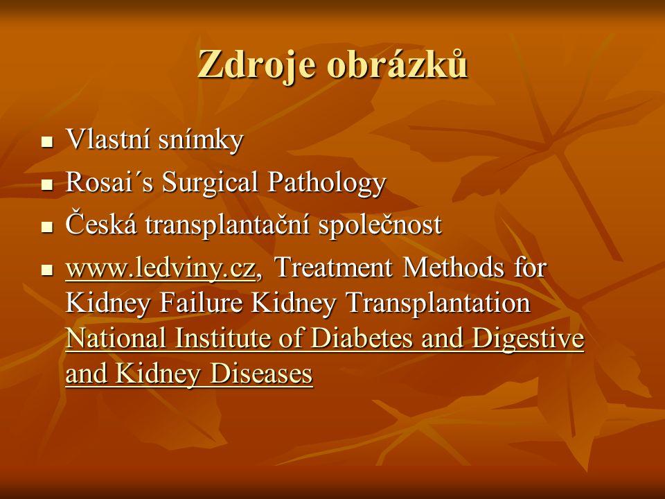 Zdroje obrázků Vlastní snímky Rosai´s Surgical Pathology