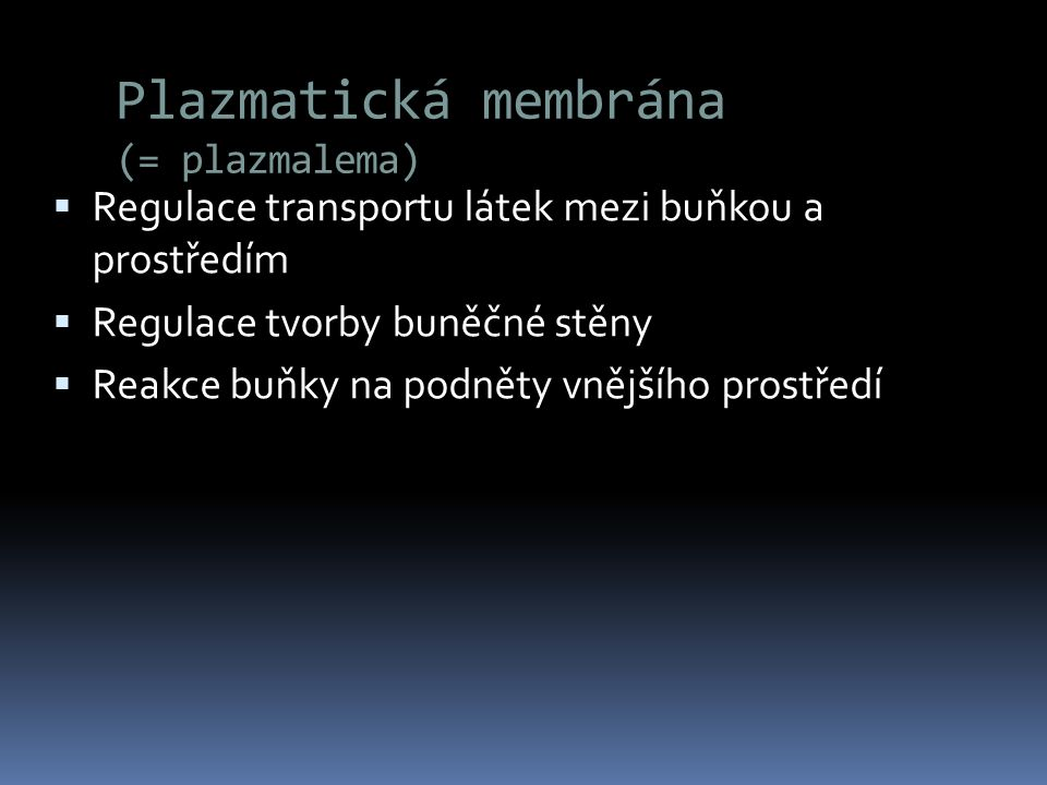 Plazmatická membrána (= plazmalema)