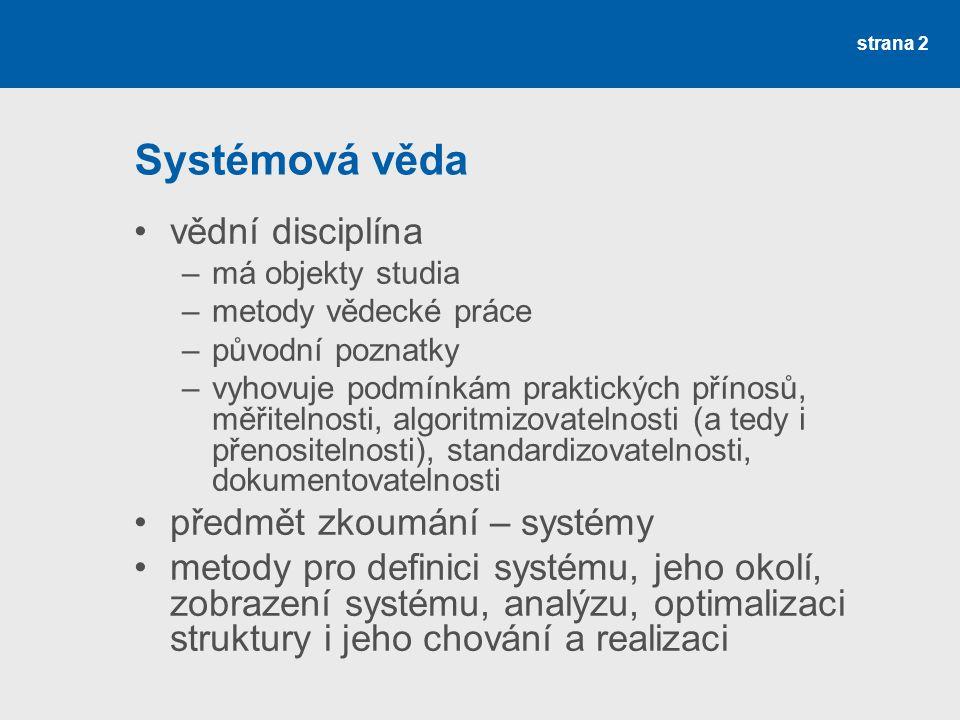 Systémová věda vědní disciplína předmět zkoumání – systémy