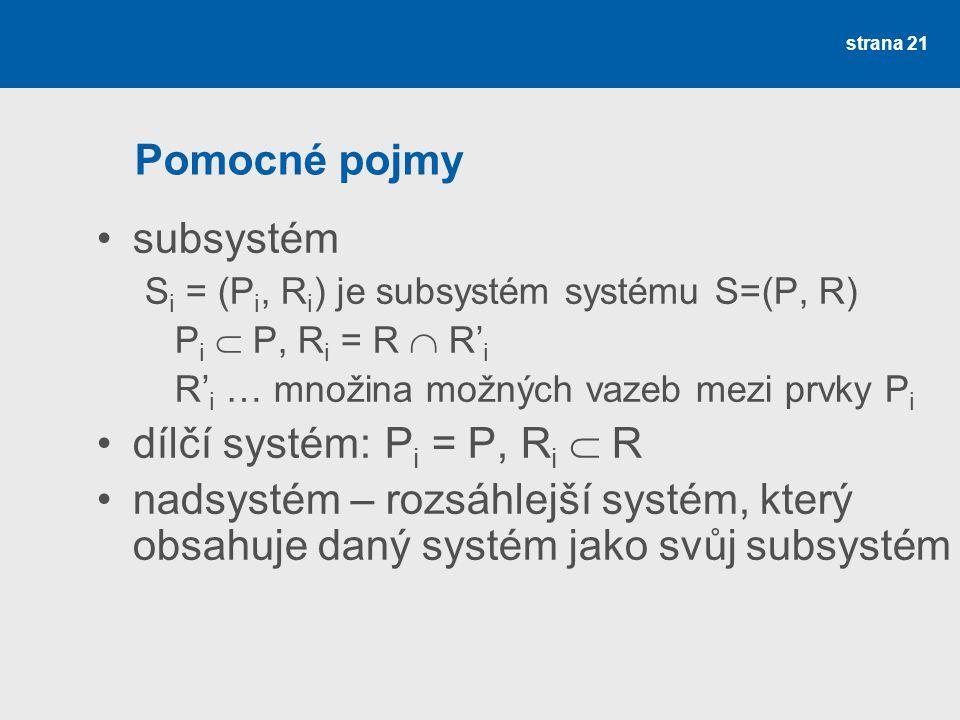 dílčí systém: Pi = P, Ri  R