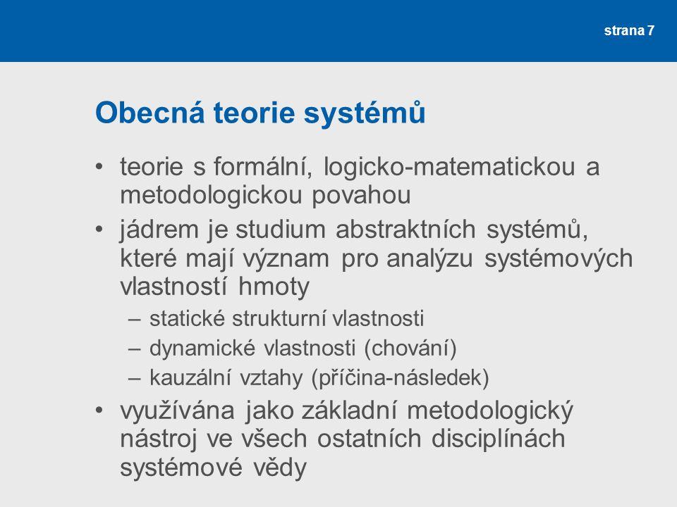 Obecná teorie systémů teorie s formální, logicko-matematickou a metodologickou povahou.
