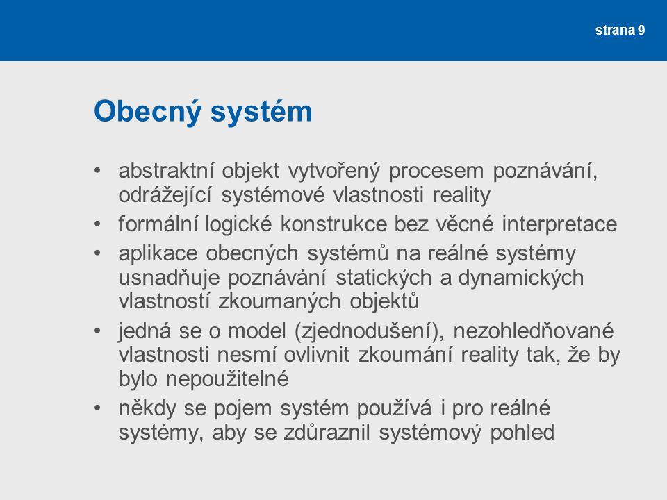 Obecný systém abstraktní objekt vytvořený procesem poznávání, odrážející systémové vlastnosti reality.