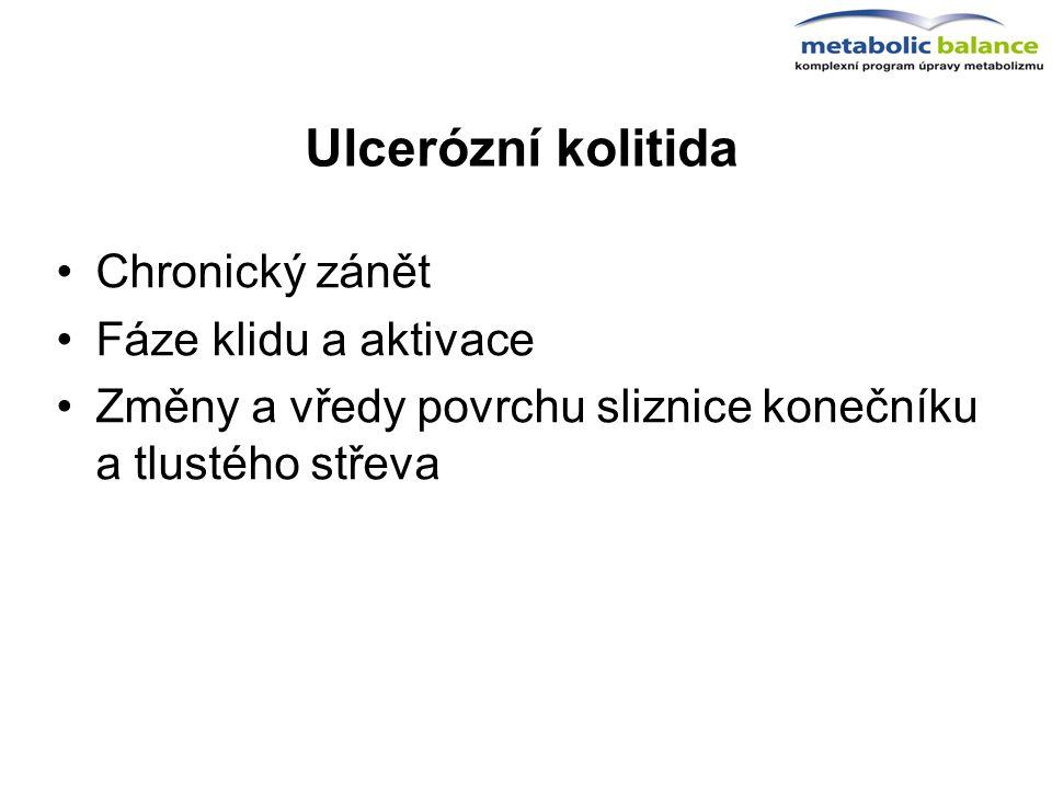 Ulcerózní kolitida Chronický zánět Fáze klidu a aktivace