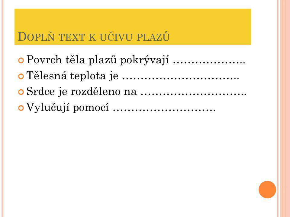 Doplň text k učivu plazů