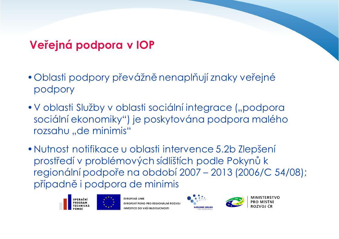 Veřejná podpora v IOP Oblasti podpory převážně nenaplňují znaky veřejné podpory.