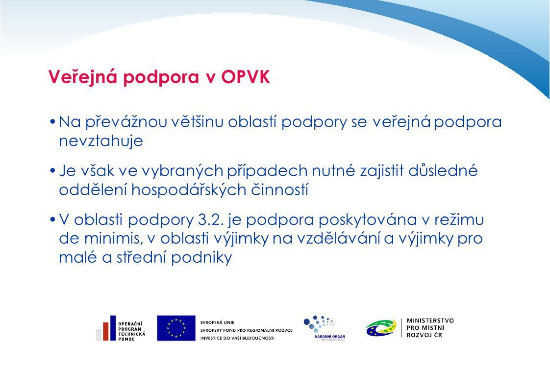 Veřejná podpora v OPVK Na převážnou většinu oblastí podpory se veřejná podpora nevztahuje.