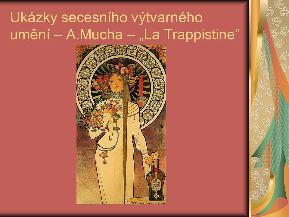 """Ukázky secesního výtvarného umění – A.Mucha – """"La Trappistine"""