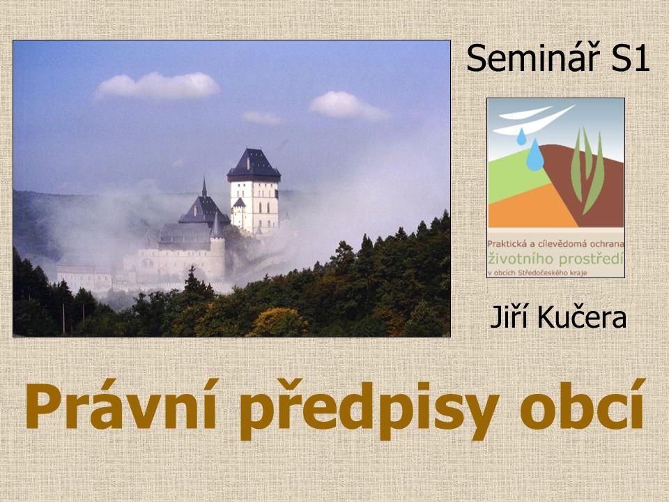 Právní předpisy obcí Seminář S1 Jiří Kučera