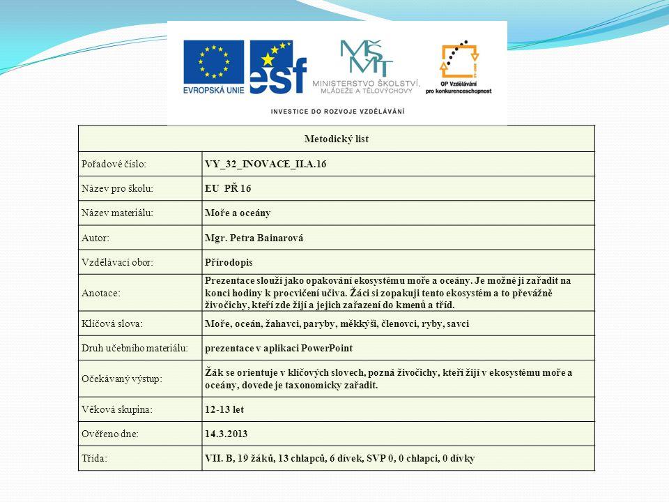 Metodický list Pořadové číslo: VY_32_INOVACE_II.A.16. Název pro školu: EU PŘ 16. Název materiálu: