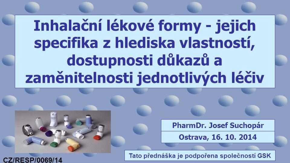 PharmDr. Josef Suchopár Tato přednáška je podpořena společností GSK