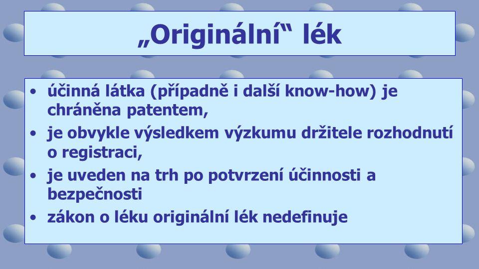"""""""Originální lék účinná látka (případně i další know-how) je chráněna patentem, je obvykle výsledkem výzkumu držitele rozhodnutí o registraci,"""