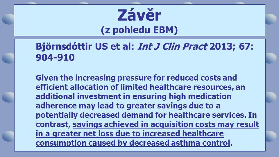 Závěr (z pohledu EBM) Björnsdóttir US et al: Int J Clin Pract 2013; 67: 904-910.