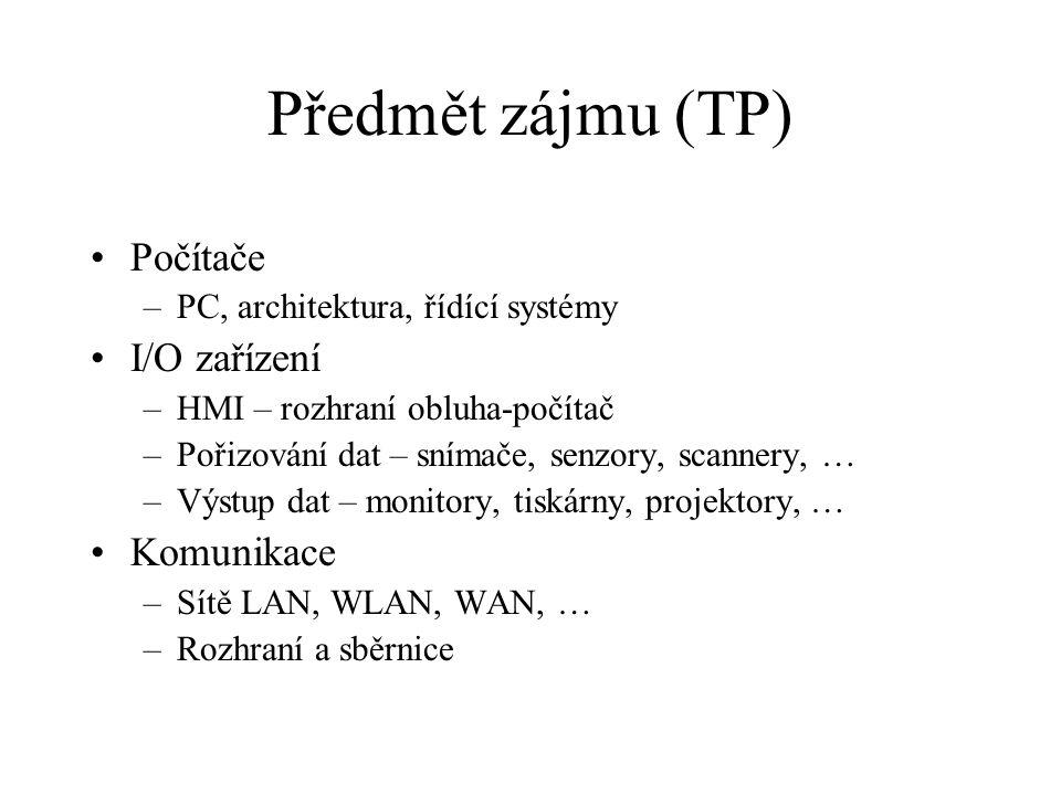Předmět zájmu (TP) Počítače I/O zařízení Komunikace