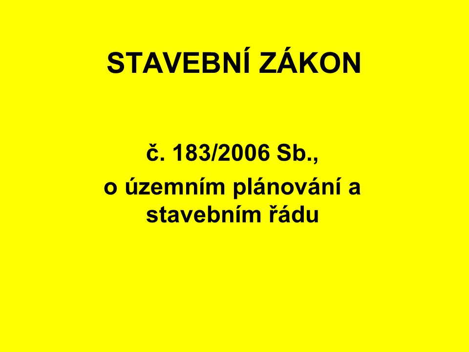 č. 183/2006 Sb., o územním plánování a stavebním řádu