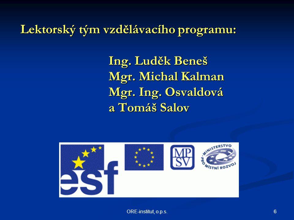 Lektorský tým vzdělávacího programu:. Ing. Luděk Beneš Mgr