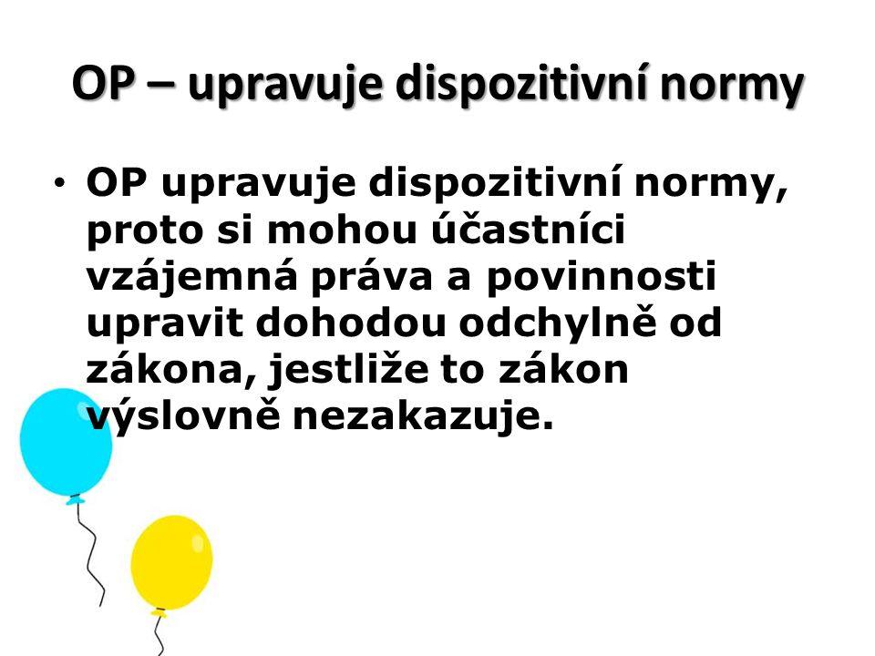OP – upravuje dispozitivní normy