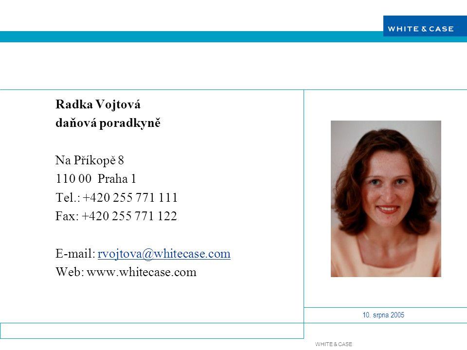 Radka Vojtová daňová poradkyně. Na Příkopě 8. 110 00 Praha 1. Tel.: +420 255 771 111. Fax: +420 255 771 122.
