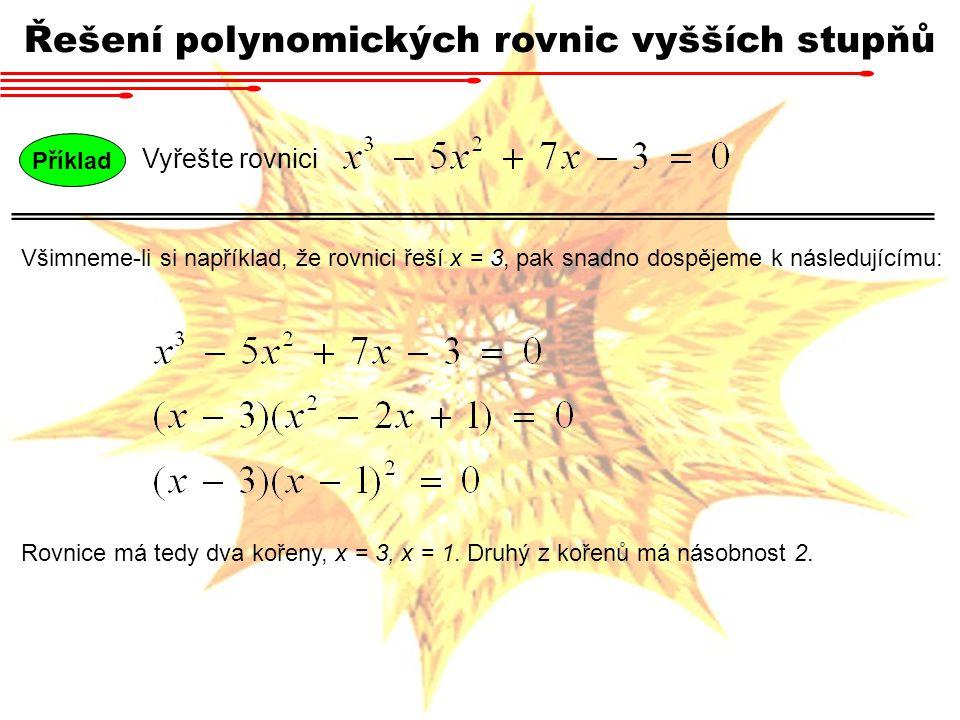 Řešení polynomických rovnic vyšších stupňů