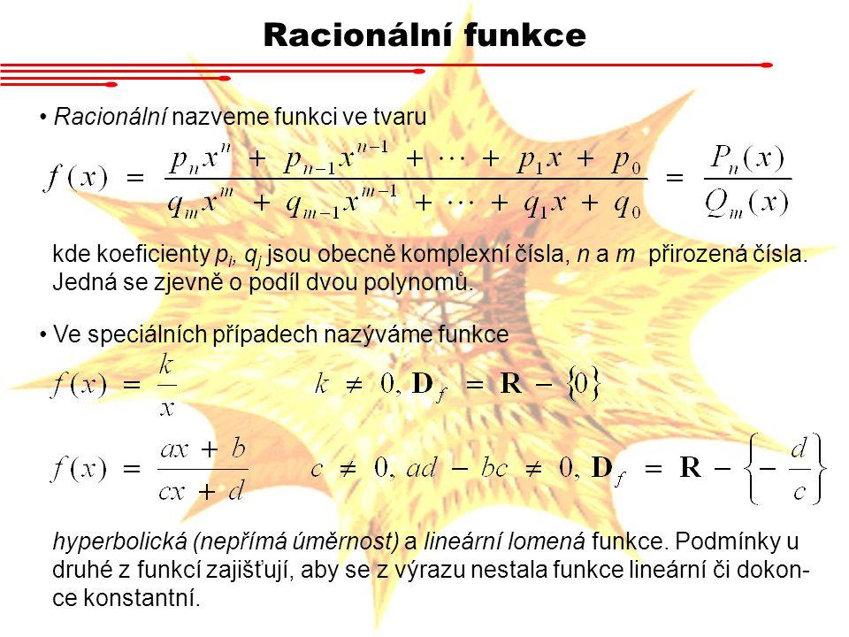 Racionální funkce Racionální nazveme funkci ve tvaru