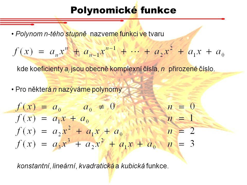 Polynomické funkce Polynom n-tého stupně nazveme funkci ve tvaru